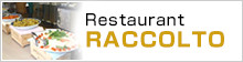 Restaurant RACCOLTO, 1st Floor, Hiroshima International Plaza